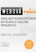 Webová režie: Základy koncepčního myšlení u online projektů